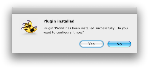 A confirmation dialog from Growl which says, 'Plugin 'Prowl' has been installed successfully. Do you want to configure it now?